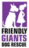 Friendly Giants Dog Rescue